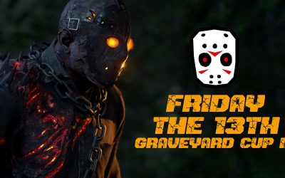 Friday the 13 Means One Thing … Grave Yard Cup III
